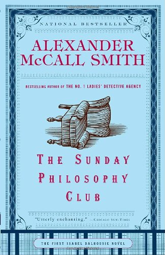 The Sunday Philosophy Club (Isabel Dalhousie Series) - Alexander McCall Smith