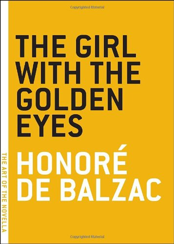 The Girl with the Golden Eyes (The Art of the Novella) - Honore de Balzac