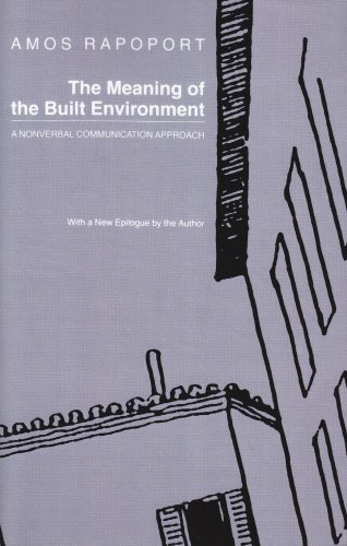 The Meaning of the Built Environment: A Nonverbal Communication Approach - Amos Rapoport