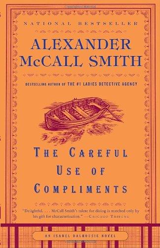 The Careful Use of Compliments (Isabel Dalhousie Series) - Alexander McCall Smith