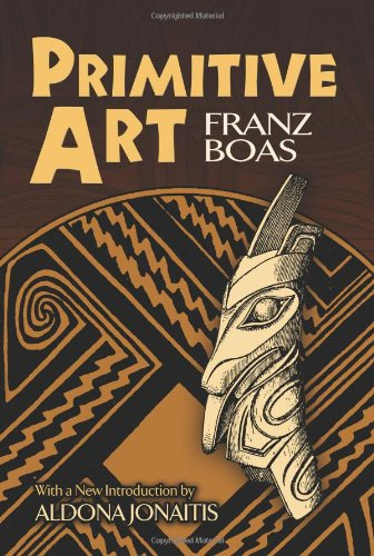 Primitive Art (Dover Books on Anthropology and Folklore) - Franz Boas