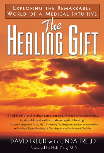 The Healing Gift: Exploring the Remarkable World of a Medical Intuitive - David Freud; Linda Freud