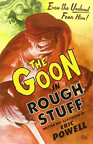 The Goon: Volume 0: Rough Stuff (2nd edition) - Eric Powell