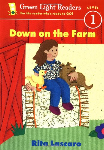 Down on the Farm (Green Light Readers. Level 1) - Rita Lascaro