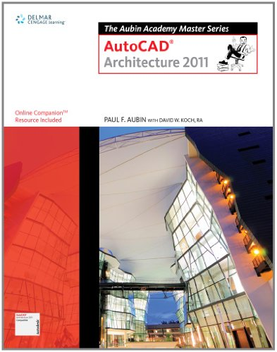 The Aubin Academy Master Series: AutoCAD Architecture 2011 - Paul F. Aubin