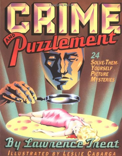 Crime And Puzzlement: 24 Solve-them-yourself Picture Mysteries (Bk.1) - Lawrence Treat