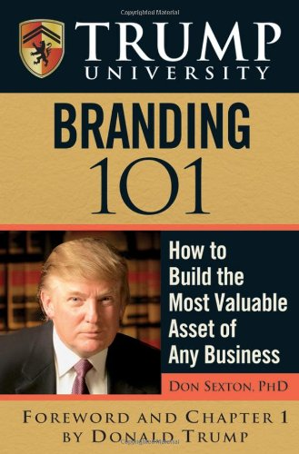 Trump University Branding 101: How to Build the Most Valuable Asset of Any Business - Donald Sexton