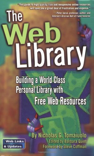 The Web Library: Building a World Class Personal Library with Free Web Resources - Nicholas Tomaiuolo