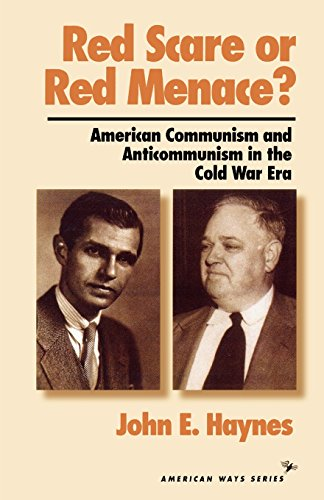 Red Scare or Red Menace?: American Communism and Anticommunism in the Cold War Era (American Ways Series) - John Earl Haynes