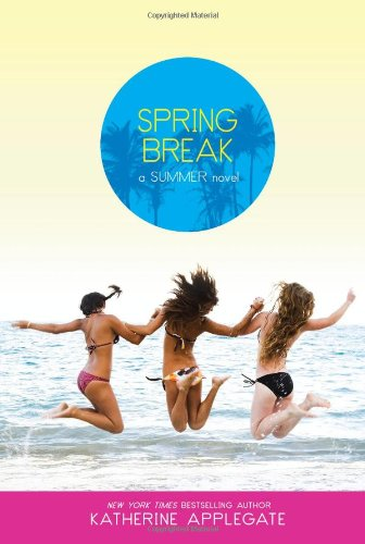 Spring Break (Summer) - Katherine Applegate