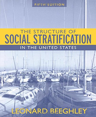 Structure of Social Stratification in the United States - Leonard Beeghley