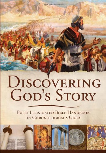 Discovering God's Story: Fully Illustrated Bible Handbook in Chronological Order - Jim Eichenberger
