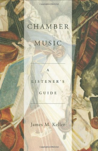 Chamber Music: A Listener's Guide - James Keller