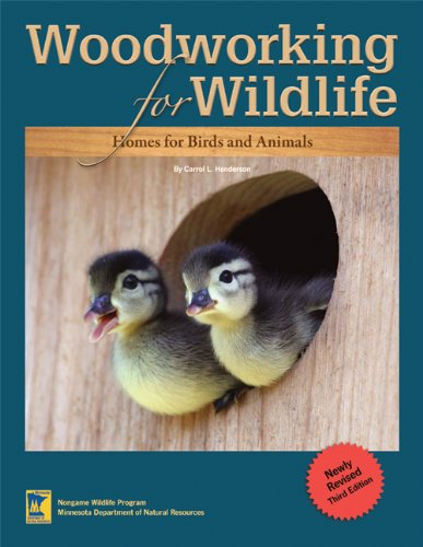 Woodworking for Wildlife: Homes for Birds and Animals - Carrol L. Henderson