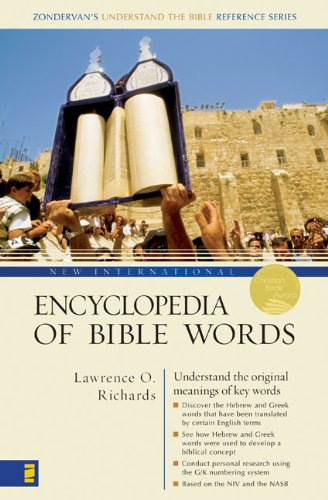 New International Encyclopedia of Bible Words - Lawrence O. Richards