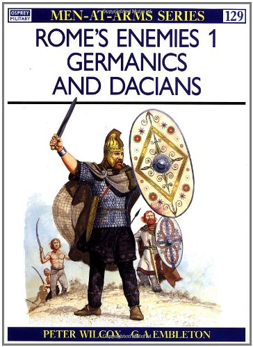 Rome's Enemies (1): Germanics and Dacians (Men at Arms Series, 129) - Peter Wilcox