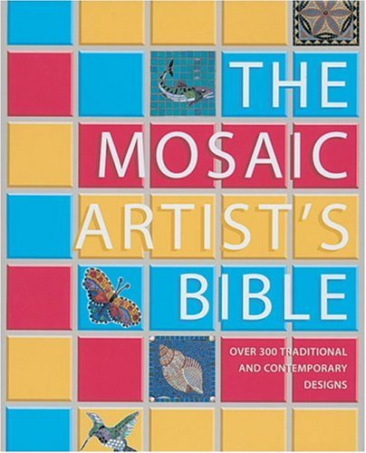 The Mosaic Artist's Bible: 300 Traditional  &  Contemporary Designs - Theresa Mills