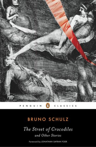 The Street of Crocodiles and Other Stories (Penguin Classics) - Bruno Schulz