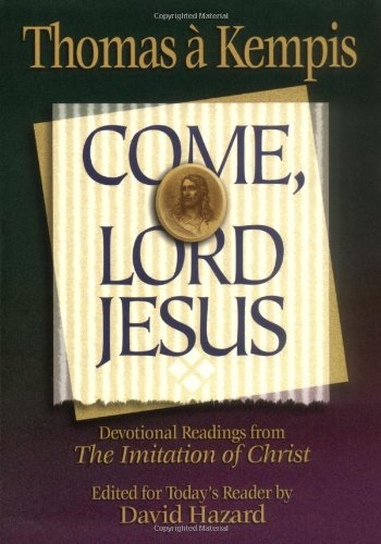 Come, Lord Jesus (Rekindling the Inner Fire) - Thomas A'kempis