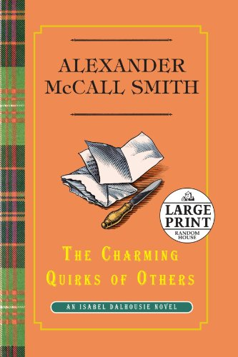 The Charming Quirks of Others: An Isabel Dalhousie Novel (Isabel Dalhousie Mysteries) - Alexander McCall Smith