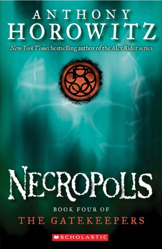 Necropolis: Book Four of the Gatekeepers - Anthony Horowitz