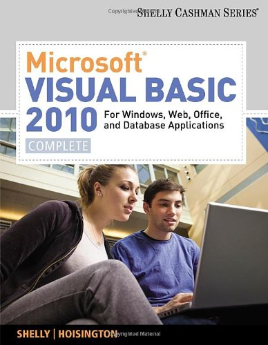 Microsoft Visual Basic 2010 for Windows, Web, and Office Applications: Complete (SAM 2010 Compatible Products) - Gary B. Shelly; Corinne Hoisington