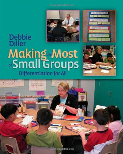 Making the Most of Small Groups: Differentiation for All - Debbie Diller