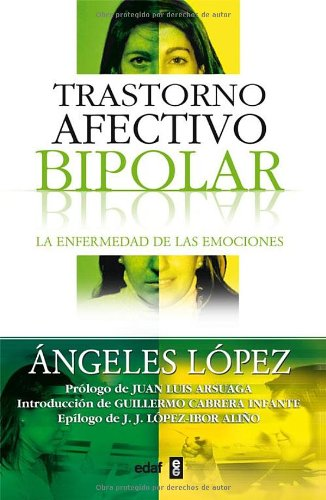 Trastorno Afectivo Bipolar / Bipolar Affective Disorders: La Enfermedad De Las Emociones / The Illness of the Emotions (Psicologia Y Autoayu - Angeles Lopez