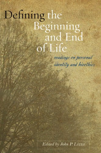 Defining the Beginning and End of Life: Readings on Personal Identity and Bioethics - John P. Lizza