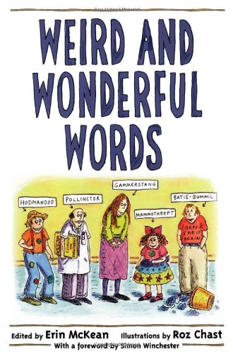 Weird and Wonderful Words - Erin McKean; Roz Chast; Simon Winchester