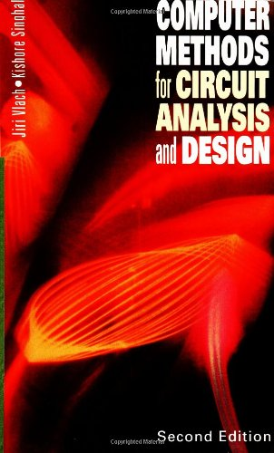 Computer Methods for Circuit Analysis and Design (Van Nostrand Reinhold Electrical/Computer Science and Engineering Series) - Kishore Singhal; Jiri Vlach