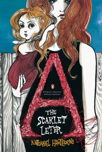 The Scarlet Letter: (Penguin Classics Deluxe Edition) - Nathaniel Hawthorne