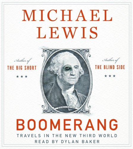 Boomerang: Travels in the New Third World - Michael Lewis