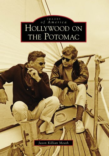 Hollywood on the Potomac (Images of America) - Jason Killian Meath