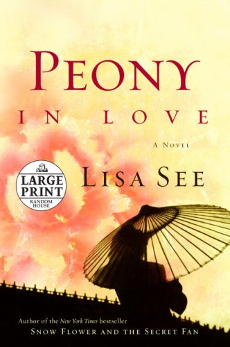 Peony in Love: A Novel (Random House Large Print) - Lisa See