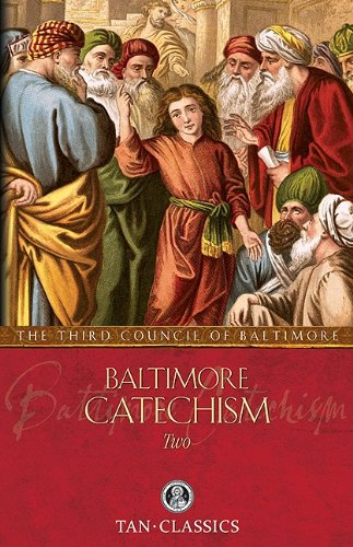 Baltimore Catechism  Two - Rev Thomas Kinkead