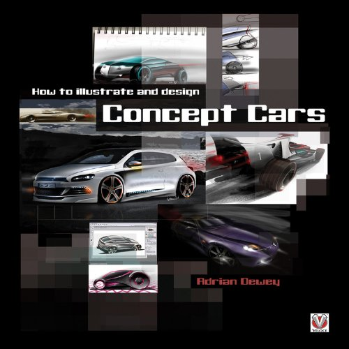How to Illustrate and Design Concept Cars - Adrian Dewey