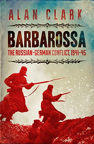 Barbarossa: The Russian German Conflict (Cassell Military Paperbacks) - Alan Clark