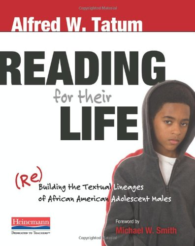 Reading for Their Life: (Re)Building the Textual Lineages of African American Adolescent Males - Alfred Tatum