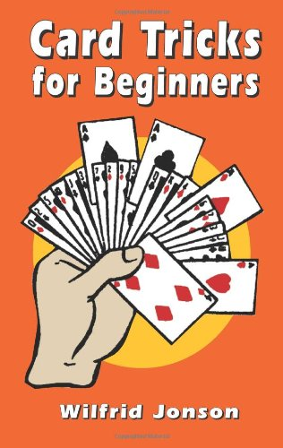 Card Tricks for Beginners (Dover Magic Books) - Wilfrid Jonson