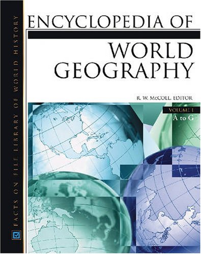 Encyclopedia Of World Geography, 3-Volume Set (Facts on File Library of World Geography) - R. W. Mccoll