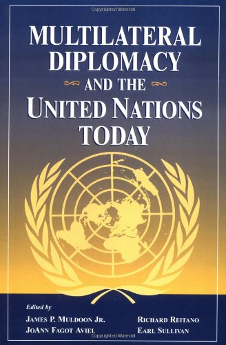 Multilateral Diplomacy And The United Nations Today - James P. Jr.