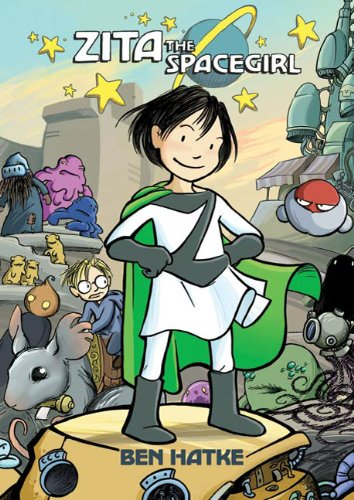 Zita the Spacegirl (Zita the Spacegirl Series) - Ben Hatke