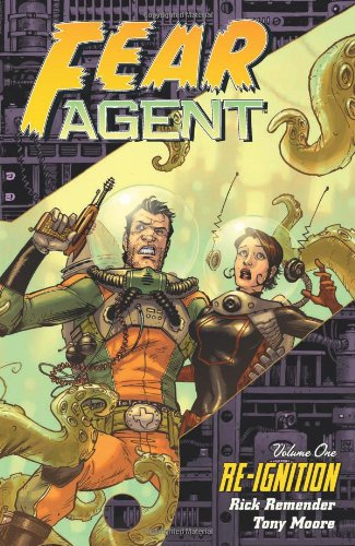 Fear Agent, Vol. 1: Re-Ignition - Rick Remender
