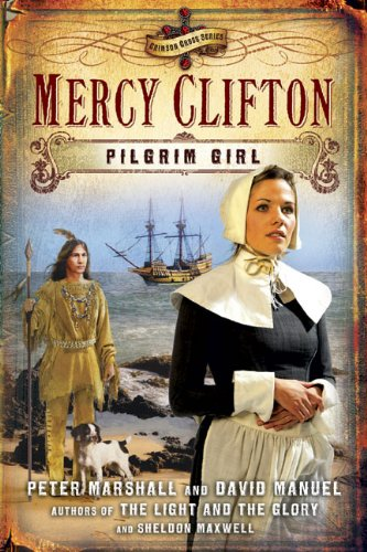 Mercy Clifton: Pilgrim Girl (Crimson Cross) - Peter Marshall; David Manuel; Sheldon Maxwell