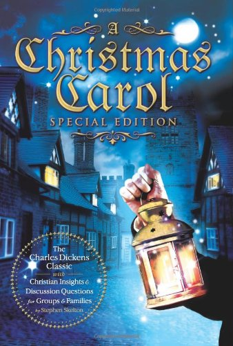 A Christmas Carol Special Edition: The Charles Dickens Classic with Christian Insights and Discussion Questions for Groups and Families by S - Charles Dickens