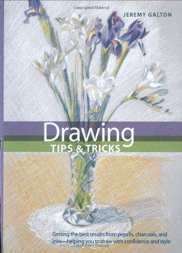 Drawing Tips  &  Tricks (Artist's Bibles) - Jeremy Galton