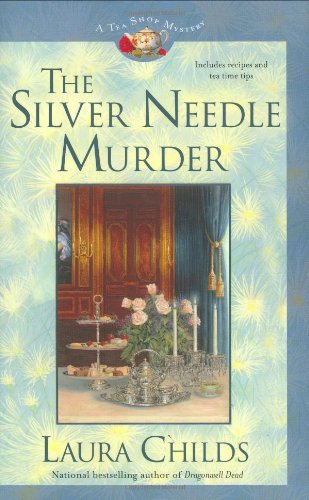 The Silver Needle Murder (A Tea Shop Mystery) - Laura Childs