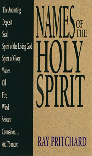 Names of the Holy Spirit (Names of... Series) - Ray Pritchard