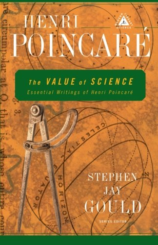 The Value of Science: Essential Writings of Henri Poincare (Modern Library Science) - Henri Poincare